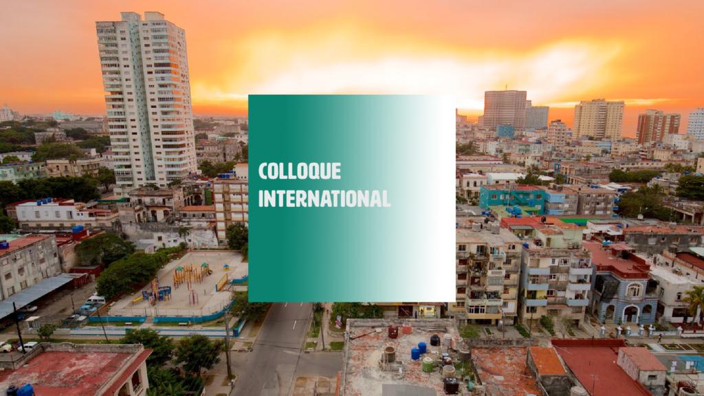 Colloque International : La ville durable moteur de transformation sociale  en Europe, Amérique latine  et Caraïbe