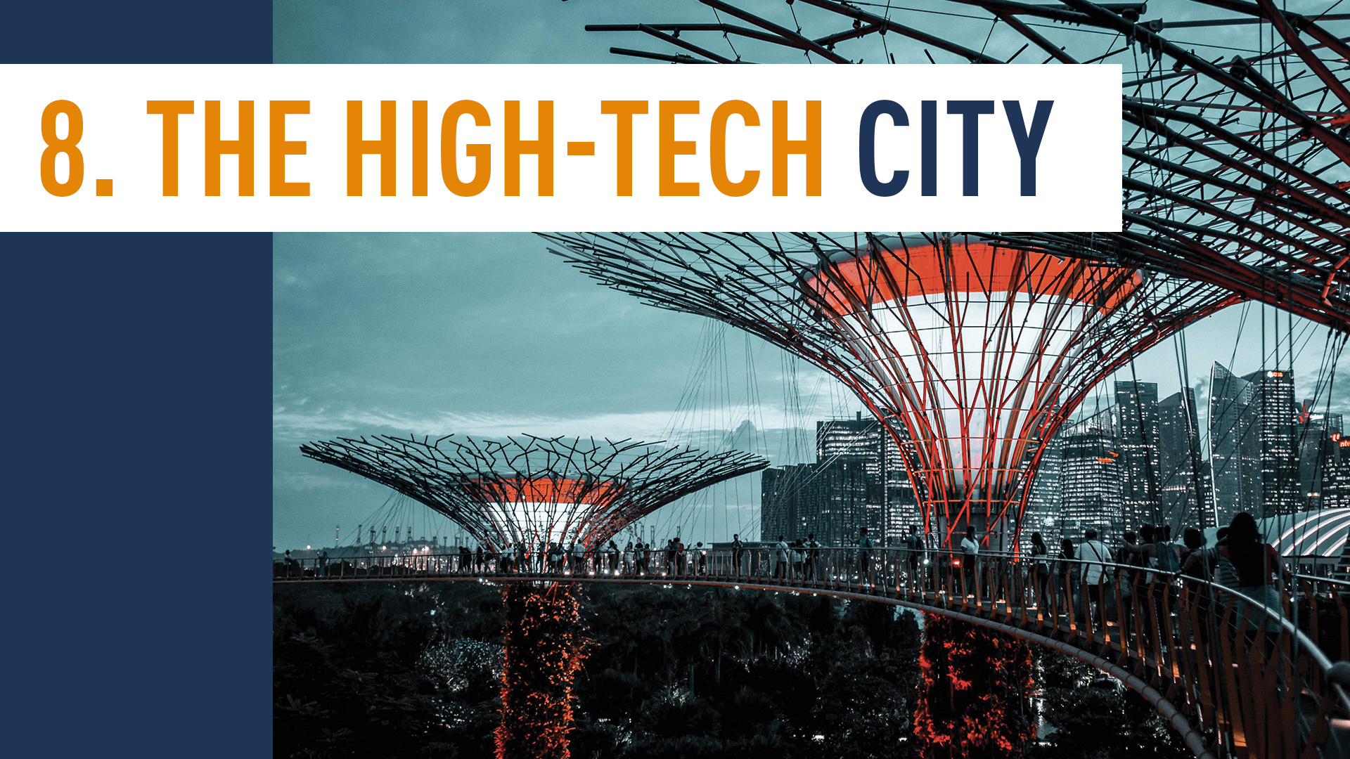 THE HIGH-TECH CITY
