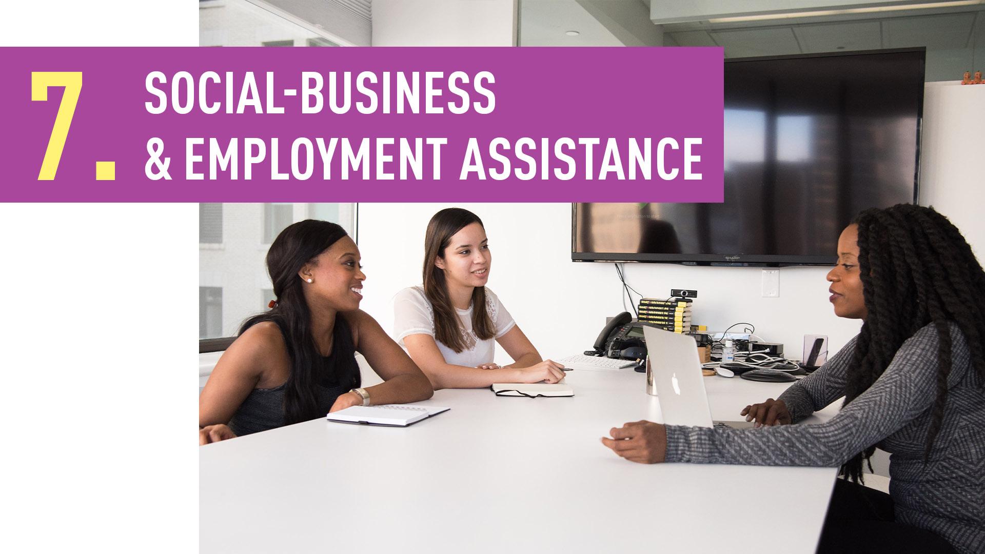 SOCIAL-BUSINESS & EMPLOYMENT ASSISTANCE